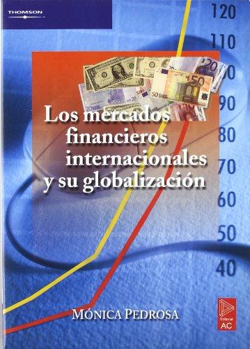 Mercados Financieros Internacionales y Su Globalizacion (Spanish Edition) by Alfa Centauro