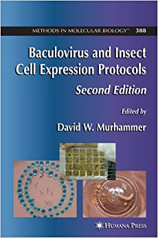 Baculovirus and Insect Cell Expression Protocols 2e (Methods in Molecular Biology)
