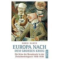 Europa nach dem Großen Krieg: Die Krise der Demokratie in der Zwischenkriegszeit 1918-1938
