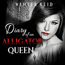 Diary of an Alligator Queen Audiobook by Winter Reid Narrated by Caroline McLaughlin