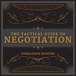 The Tactical Guide to Negotiation