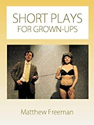 Short Plays for Grown-Ups