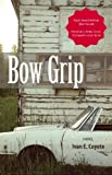 Front cover for the book Bow Grip: A Novel by Ivan E. Coyote