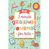 The 3 Minute Gratitude Journal for Kids: A Journal to Teach Children to Practice Gratitude and Mindfulness