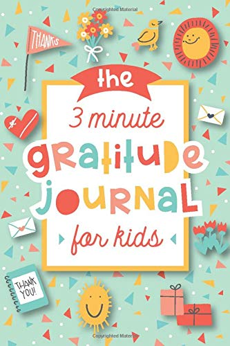 The 3 Minute Gratitude Journal for Kids: A Journal to Teach Children to  Practice Gratitude and Mindfulness: Press, Modern Kid: 9781948209564:  Amazon.com: Books