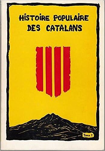 Amazon.com: Histoire populaire des Catalans: Des origines au ...