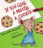 img - for If You Give a Mouse a Cookie Big Book [IF YOU GIVE A MOUSE A COOKIE B] book / textbook / text book