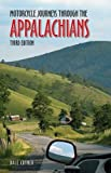 Motorcycle Journeys Through the Appalachians: 3rd Edition