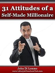 31 Attitudes of a Self-Made Millionaire