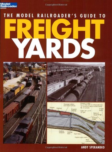 The Model Railroader's Guide to Freight Yards (Model Railroader Books) by Kalmbach