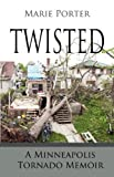 Twisted, Marie Porter, 098460409X