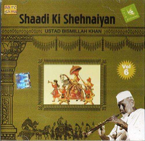Ustad Bismillah Khan - Shaadi Ki Shehnaiyan - Vol. 6 (Classical / Hindustani / Instrumental)