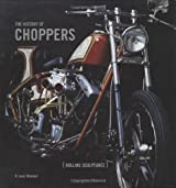 The History of Choppers: Rollings Sculptures by Rob Wieland (2007-02-26)