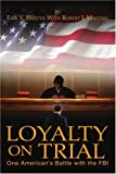 Loyalty on Trial, Erik Wolter, 0595327036