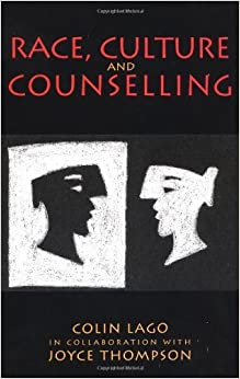 Book Race, Culture and Counselling by Colin Lago (1996-04-01)
