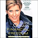 Financial Freedom: Creating True Wealth Now Speech by Suze Orman Narrated by Suze Orman