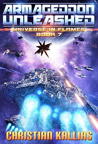 Book: Armageddon Unleashed (Universe in Flames Book 7) by Christian Kallias