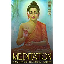 Meditation: Learn How To Meditate The Easy Way In Less Than 24 Hours: The Most Practical, Complete And Modern Guide On Meditation (meditation, meditation ... meditation, meditation books, transce)