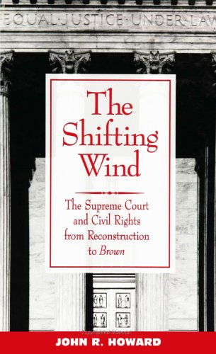 Search : The Shifting Wind: The Supreme Court and Civil Rights from Reconstruction to Brown (SUNY series in African American Studies)