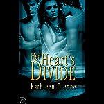 Her Heart's Divide | Kathleen Dienne