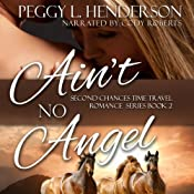 Ain't No Angel: Second Chances Time Travel Romance Series, Book 2 | Peggy L. Henderson