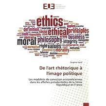 De l'art rhétorique à l'image politique: Les modalités de conviction aristotéliciennes dans les affiches présidentielles de la Vème République en France