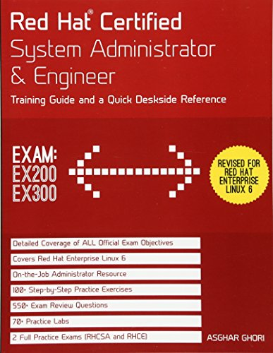 Red Hat Certified System Administrator & Engineer: Training Guide and a Quick Deskside Reference, Exams EX200 & EX300 (Red Hat Enterprise Linux)