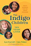 The Indigo Children Ten Years Later: What's Happening with the Indigo Teenagers!