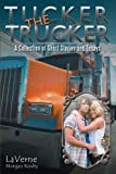 Tucker the Trucker, Laverne Morgan Roxby, 1467026891