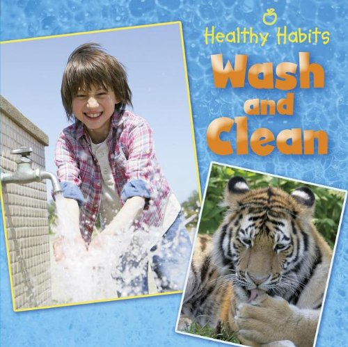 Wash and Clean (Healthy Habits)