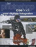 Het Photoshop CS6 boek voor digitale fotografen (Dutch Edition)