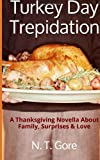 Turkey Day Trepidation, N. T. Gore, 1494234580