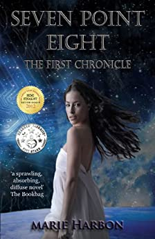 Seven Point Eight: The First Chronicle by [Harbon, Marie]