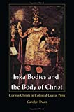 Inka Bodies and the Body of Christ: Corpus Christi in Colonial Cuzco, Peru
