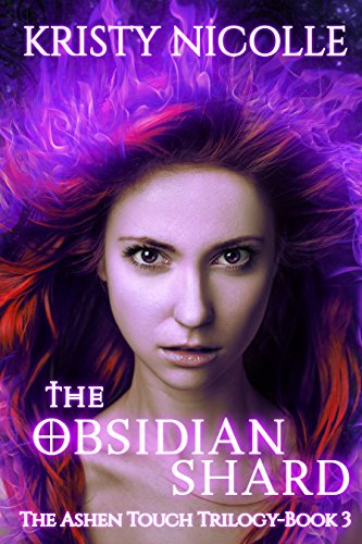 The Obsidian Shard: A Dark Urban Fantasy Romance (The Ashen Touch Trilogy Book 3) by [Nicolle, Kristy]