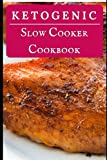 Ketogenic Slow Cooker Cookbook