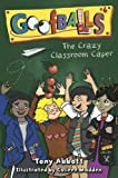Goofballs #6: The Crazy Classroom Caper