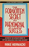 The Forgotten Secret to Phenomenal Success, Mike Hernacki, 0425131890