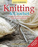 Knitting & Crochet: A beginner's step-by-step guide