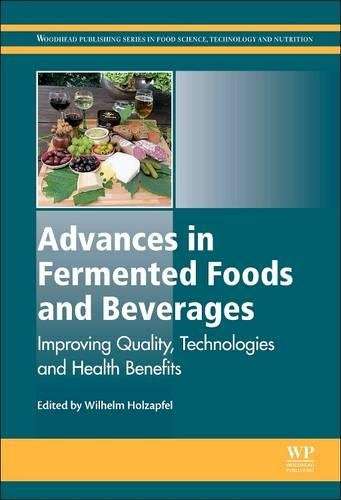 Advances in Fermented Foods and Beverages: Improving Quality, Technologies and Health Benefits (Woodhead Publishing Series in Food Science, Technology and Nutrition)