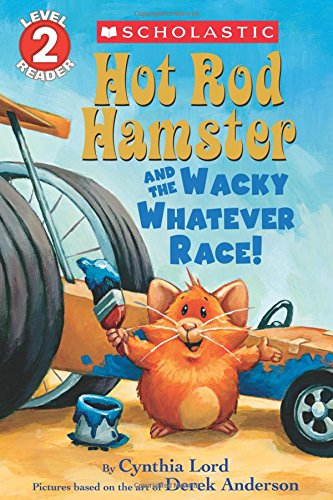Hot Rod Hamster and the Wacky Whatever Race! (Scholastic Readers, Level 2)