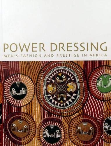 Power Dressing Men's Fashion and Prestige in Africa ebook