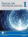 Focus on Pronunciation (3E) Level 1 Student Book