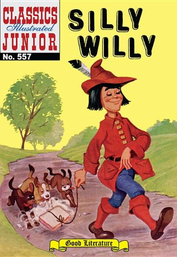 Books : Silly Willy (Classics Illustrated Juniors, 557)