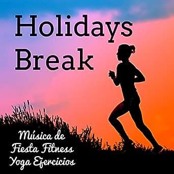 Holidays Break - Música de Fiesta Fitness Yoga Ejercicios ...