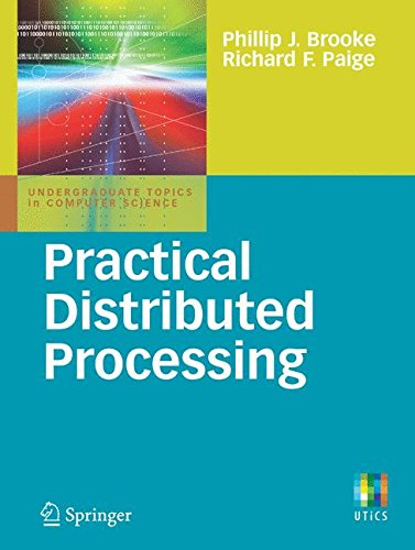 Practical Distributed Processing (Undergraduate Topics in Computer Science) by Brand: Springer London