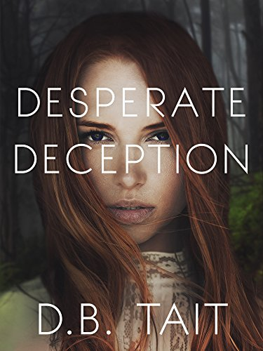 Desperate Deception by D B Tait