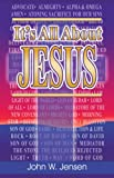 It's All about Jesus, John W. Jensen, 1607035243