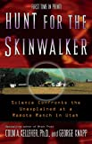 Front cover for the book Hunt for the Skinwalker: Science Confronts the Unexplained at a Remote Ranch in Utah by Colm A. Kelleher