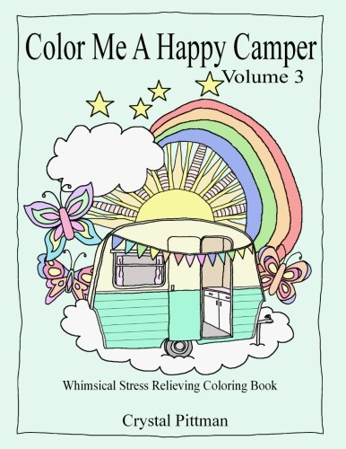 Color Me A Happy Camper III: Coloring Book, Adult Camping Coloring Books, Camp Games Kids And Adults Love